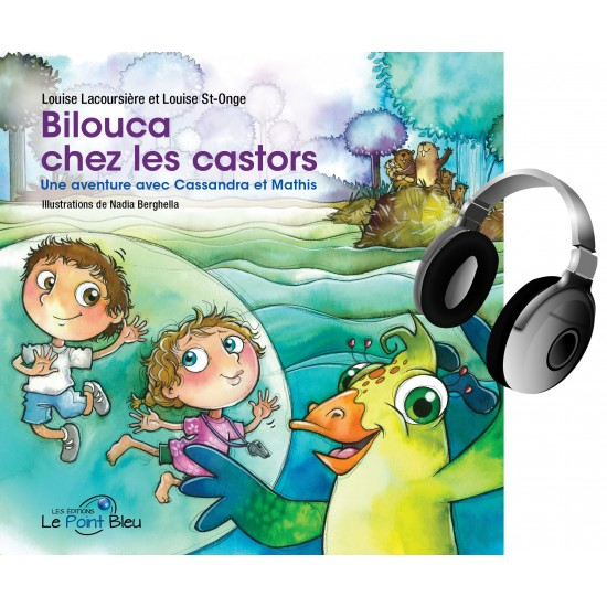 Bilouca chez les castors - Audio