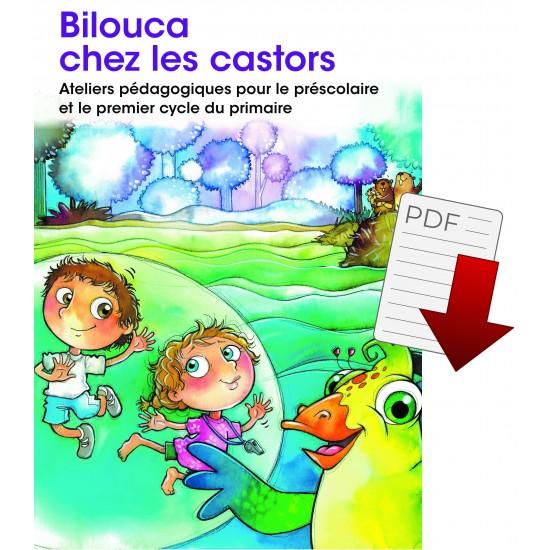 Bilouca chez les castors - Ateliers pédagogiques pour le préscolaire et le premier cycle du primaire
